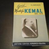 Gazi Mustafa Kemal - D.v. Mikusch, Ed. Scrisul Romanesc Craiova, 1944, 344 pag