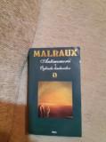 Andre Malraux - Antimemorii * Oglinda Limburilor Volumul 1, Rao