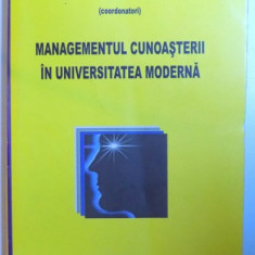 MANAGEMENTUL CUNOASTERII IN UNIVERSITATEA MODERNA de CONSTANTA - NICOLETA BODEA si IOAN I. ANDONE, 2007 - Carte sport