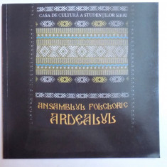 """ANSAMBLUL FOLCLORIC STUDENTESC """" ARDEALUL """", ALBUM DE PREZENTARE - Carte Fabule"""