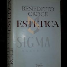CROCE BENEDETTO - ESTETICA, 1970, Bucuresti - Eseu