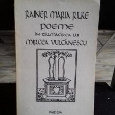 POEME IN TALMACIREA LUI MIRCEA VULCANESCU - RAINER MARIA RILKE - Carte poezie