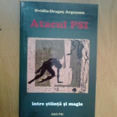 N6 ATACUL PSI, INTRE STIINTA SI MAGIE - OVIDIU DRAGOS ARGESANU - Carte ezoterism