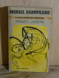 Carte - Fratii Jderi - Mihail Sadoveanu ( Ed: Cartea Romaneasca, anul 1982) #642, Alta editura