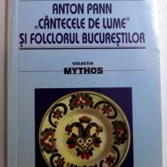"""ANTON PANN """" CANTECELE DE LUME"""" SI FOLCLORUL BUCURESTILOR - STUDIU ISTORIC- CRITIC de OVIDIU PAPADIMA , 2009"""