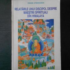 SWAMI ATMANANDA RELATARILE UNUI DISCIPOL DESPRE MAESTRII SPIRITUALI DIN HIMALAYA, Alta editura