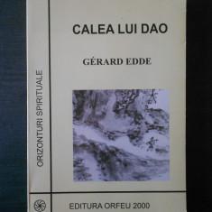 GERARD EDDE - CALEA LUI DAO - Carti Budism