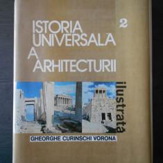 GHEORGHE CURINSCHI VORONA - ISTORIA UNIVERSALA A ARHITECTURII volumul 2