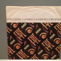 FINE YOUNG CANNIBALS - JOHNNY COME HOME (1985/LONDON/RFG) - Vinil Single pe '7/ - Muzica Pop Metronome