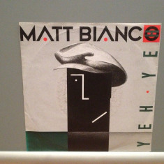 MATT BIANCO - YEH YEH/SMOOTH (1988/WARNER/RFG) - Vinil Single pe '7/Impecabila - Muzica Pop