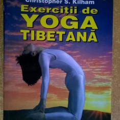 Christopher S. Kilham – Exercitii de yoga tibetana - Carte ezoterism