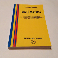 MIRCEA GANGA  MATEMATICA PROBLEME REZOLVATE DIN MANUALUL DE CLASA A X-A,RF3/1