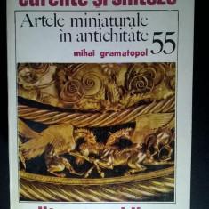Mihai Gramatopol - Artele miniaturale in antichitate