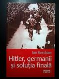 Ian Kershaw - Hitler, germanii si solutia finala