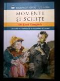 Ion Luca Caragiale - Momente si schite {Litera, 2015}, Ion Luca Caragiale