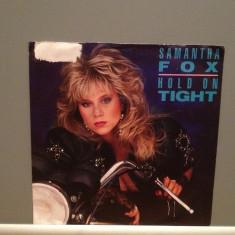 SAMANTHA FOX - HOLD ON TIGHT/IT'S ONLY... (1986/ZOMBA/RFG) - Vinil Single pe '7/ - Muzica Pop Teldec