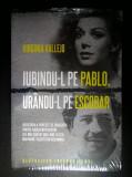 Virginia Vallejo - Iubindu-l pe Pablo, urandu-l pe Escobar