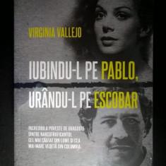 Virginia Vallejo - Iubindu-l pe Pablo, urandu-l pe Escobar - Biografie
