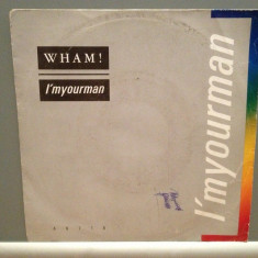 WHAM - I'M YOUR MAN/DO IT RIGHT (1985/EPIC/RFG) - Vinil Single pe '7/Impecabil