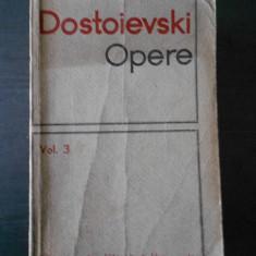 DOSTOIEVSKI - OPERE volumul 3 - Roman
