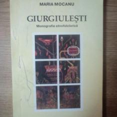 GIURGIULESTI . MONOGRAFIE ETNOFOLCLORICA de MARIA MOCANU, 1999, DEDICATIE* - Carte Fabule