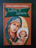 PETRU DEMETRU POPESCU - IUBIRE SI IERTARE