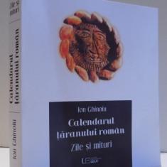CALENDARUL TARANULUI ROMAN, ZILE SI MITURI de ION GHINOIU, 2017 - Carte Fabule