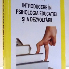 INTRODUCERE IN PSIHOLOGIA EDUCATIEI SI A DEZVOLTARII de IOAN NEACSU, 2010 - Carte Sociologie
