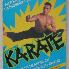 Karate - Autodefensiva La Indemana Tuturor - Cum Sa Te Aperi Daca Esti Atacat - Carte sport