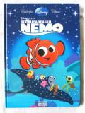 """""""IN CAUTAREA LUI NEMO"""", Colectia Disney Clasic - Disney PIXAR, 2010, Alta editura"""