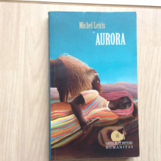 michel leiris aurora cartea de noptiera editura humnitas beletristica roman 2011