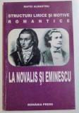 STRUCTURI LIRICE SI MOTIVE ROMANTICE LA NOVALIS SI EMINESCU , 2005