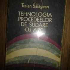 Furnizez in Constanta Traian Salagean – Tehnologia de sudare cu arc, 0723480007 - Curs diverse stiinte