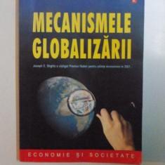 MECANISMELE GLOBALIZARII de JOSEPH E. STIGLITZ, 2008 - Carte Marketing