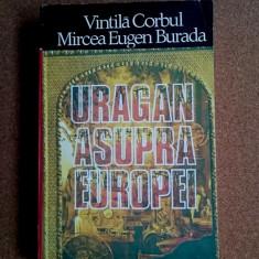 Uragan asupra Europei - Vintila Corbul, Mircea Eugen Burada - Roman istoric