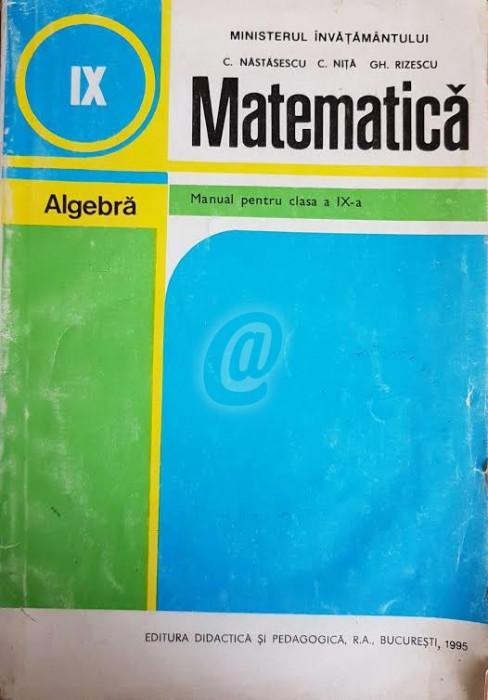 Matematica - Manual pentru clasa a IX-a. Algebra foto mare