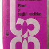 PLANUL SI SPATIUL EUCLIDIAN - Dan Branzei / S. Anita /C. Cocea, 1986. Carte noua - Carte Matematica