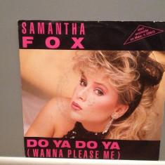 SAMANTHA FOX - DO YA DO../DROP ME..(1986/ZOMBA/RFG) - Vinil Single pe '7/NM - Muzica Pop Teldec