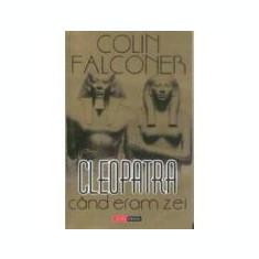 Colin Falconer Cleopatra cand eram zei # - Roman