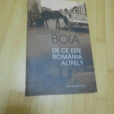 LUCIAN BOIA--DE CE ESTE ROMANIA ALTFEL? - Carte Istorie