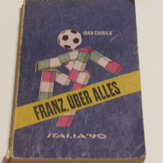 "Carte fotbal - ""FRANZ, UBER ALLES"" - Italia`90 de Ioan Chirila"