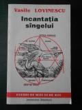 VASILE LOVINESCU - INCANTATIA SANGELUI