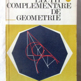 """LECTII COMPLEMENTARE DE GEOMETRIE"", N. N. Mihaileanu, 1976 - Carte Matematica"