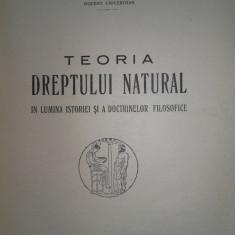 TEORIA DREPTULUI NATURAL, IN LUMINA ISTORIEI...- ALEXANDRU VALIMARESCU, 1930 - Carte Teoria dreptului