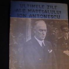 ULTIMELE ZILE ALE MARESALULUI ION ANTONESCU-CAITELE MAGAZIN ISTORIC- NR-1- - Istorie