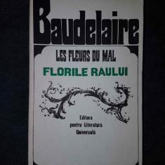 Baudelaire - Les fleurs du mal / Florile raului  (ed. bilingva)