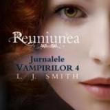 L. J. Smith Jurnalele Vampirilor 4 Reuniunea # - Carte SF