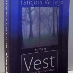 VEST, LAMBERT SI BARONUL NEBUN de FRANCOIS VALLEJO, 2008 - Carte in alte limbi straine