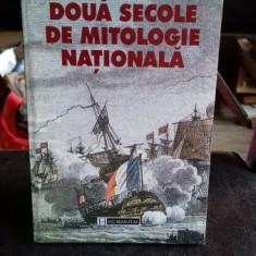 Doua secole de mitologie nationala-Lucian Boia - Carte Istorie