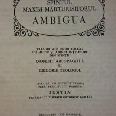 PARINTI SI SCRIITORI BISERICESTI – SFANTUL MAXIM MARTURISITORUL – AMBIGUA PSB 80 - Carti bisericesti